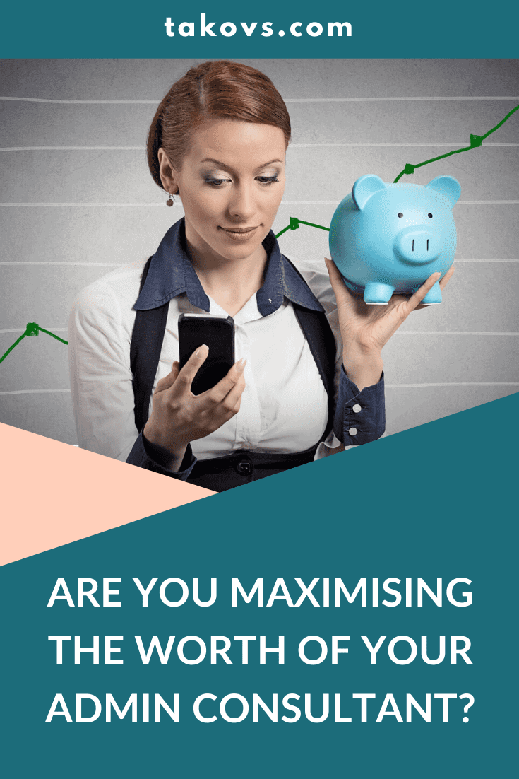 Are you maximising the worth of your Admin Consultant?