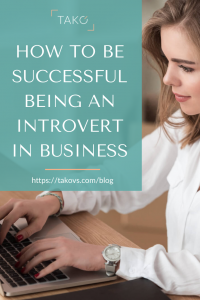How to be successful being an introvert in business