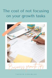 The cost of not focusing on your growth tasks